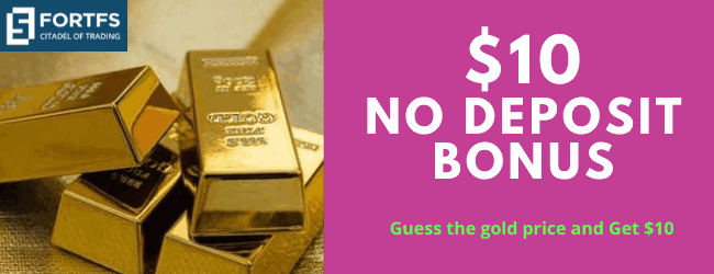 Obtain Free $10 No Deposit Bonus, Guess the Price of Gold on FortFS